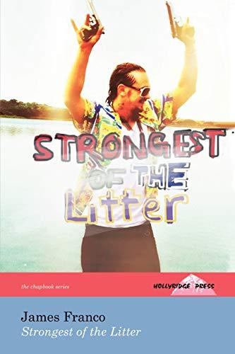 9780984310050: Strongest of the Litter: (The Hollyridge Press Chapbook Series)