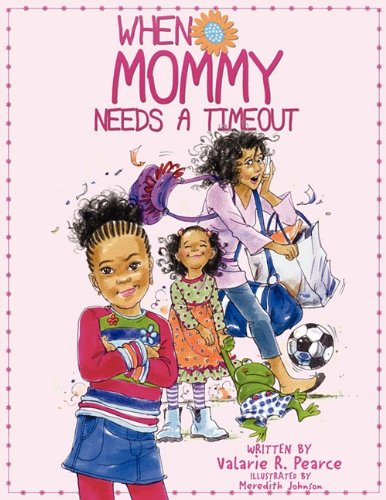 9780984311101: When Mommy Needs A Timeout