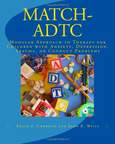 9780984311514: MATCH-ADTC: Modular Approach to Therapy for Children with Anxiety, Depression, Trauma, or Conduct Problems