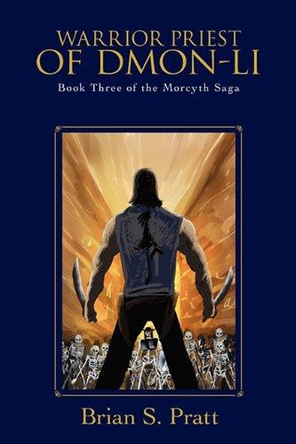 9780984312788: Warrior Priest of Dmon-Li: Book Three of The Morcyth Saga