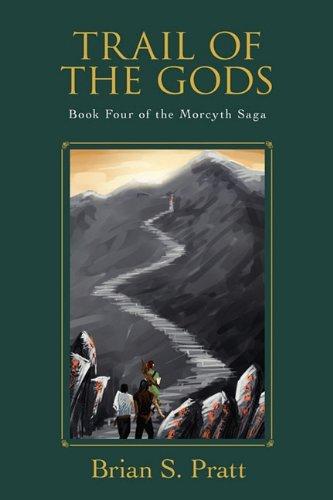 9780984312795: Trail of the Gods: Book Four of The Morcyth Saga