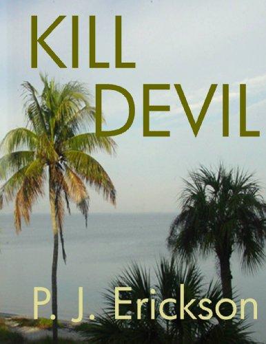 Kill Devil: Erickson, P J