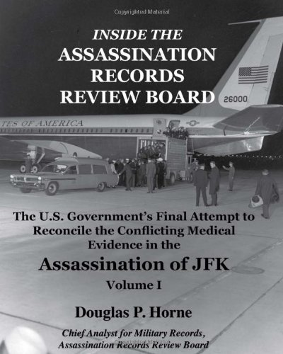 9780984314409: Inside the Assassination Records Review Board: The U.S. Government's Final Attempt to Reconcile the Conflicting Medical Evidence in the Assassination of JFK