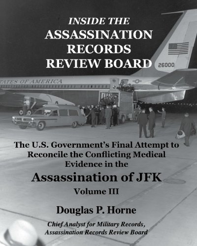9780984314423: Inside the Assassination Records Review Board: The U.S. Government's Final Attempt to Reconcile the Conflicting Medical Evidence in the Assassination of JFK - Volume 3