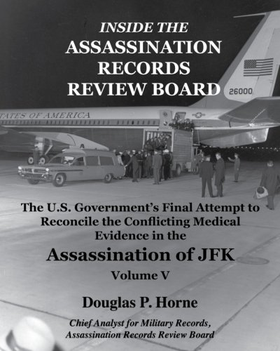 Inside the Assassination Records Review Board: The U.S. Governments Final Attempt to Reconcile the ...