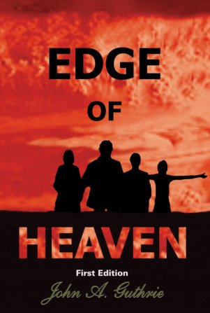 Edge of Heaven, First Edition signed: John A. Guthrie