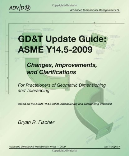 9780984315307: GD&T Update Guide: ASME Y14.5-2009 - Changes, Improvements, and Clarifications