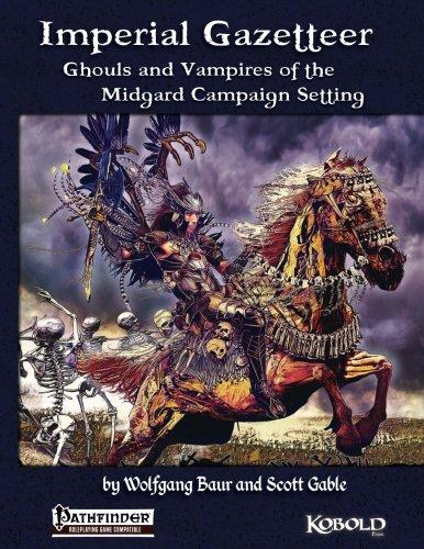 Imperial Gazetteer: Ghouls and Vampires of the Midgard Campaign Setting: Baur, Wolfgang; Gable, ...