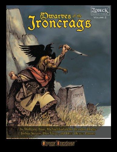 Dwarves of the Ironcrags: Baur, Wolfgang, Furlanetto, Michael, Hodge, Brandon, Stevens, Joshua, ...