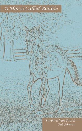 9780984318612: A Horse Called Bonnie