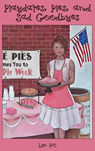 Playdates, Pies, and Sad Goodbyes: Lisa Hall