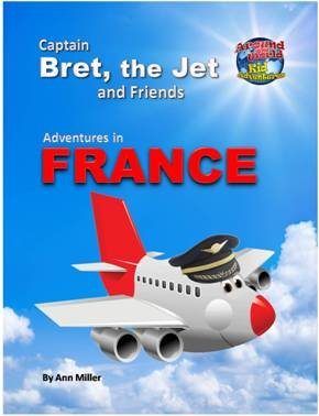 9780984320004: Captain Bret the Jet and Friends: Adventures in France