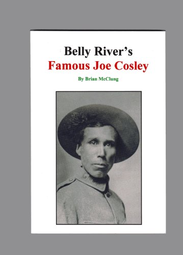 Belly River's Famous Joe Cosley (Third Edition): Brian McClung
