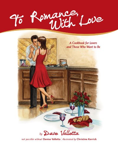 9780984327300: To Romance, With Love: A Cookbook for Lovers and Those Who Want to Be