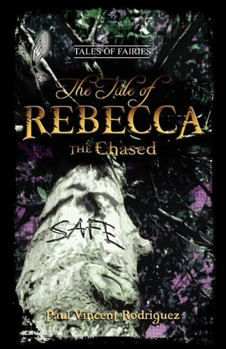 The Tale of Rebecca the Chased: Paul Vincent Rodriguez