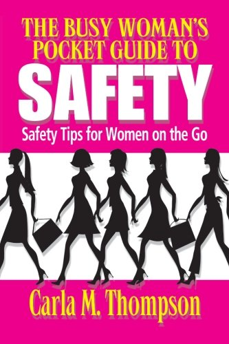 The Busy Womans Pocket Guide to Safety Safety Tips for Busy Women on the Go Safety Tips For Women ...