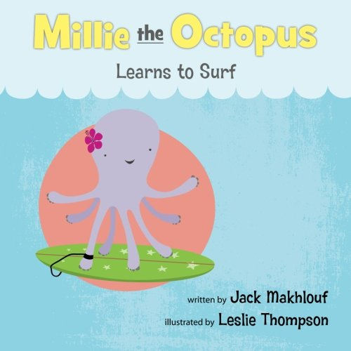 9780984329755: Mille the Octopus Learn to Surf