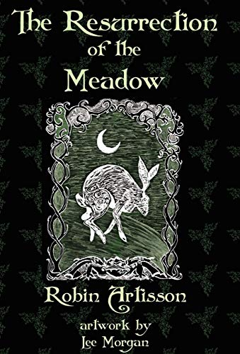 9780984330294: The Resurrection of the Meadow