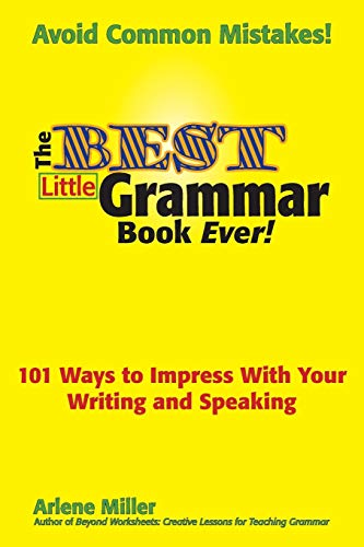 9780984331604: The Best Little Grammar Book Ever!: 101 Ways to Impress With Your Writing and Speaking