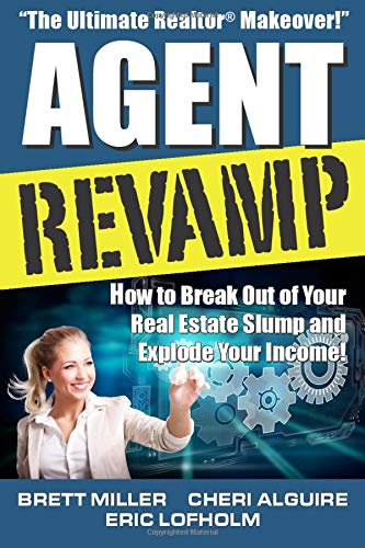 9780984332311: Agent Revamp: How to Break Out of Your Real Estate Slump and Explode Your Income!