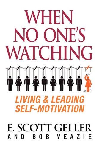 When No One's Watching: Bob Veazie; E. Scott Geller