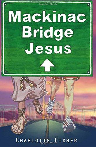 9780984334735: Mackinac Bridge Jesus