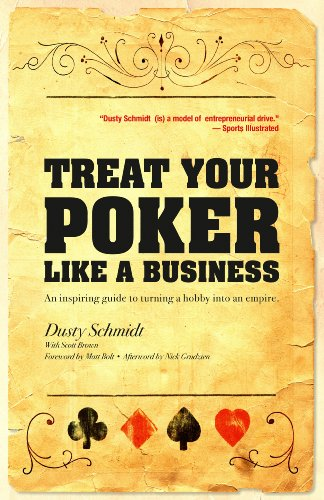 9780984336302: Treat Your Poker Like A Business (An Inspiring Guide to Turning a Hobby Into An Empire, 1)