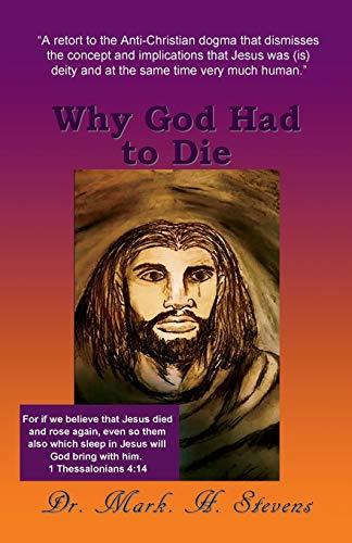 Why God Had to Die: Mark Hamilton Stevens