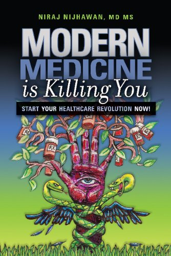 Modern Medicine is Killing You: Start Your