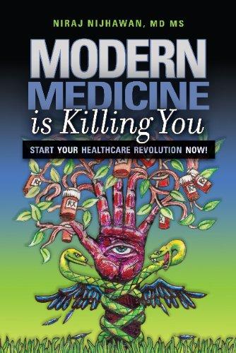 9780984337200: Modern Medicine is Killing You: Start Your Healthcare Revolution Now!