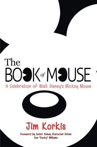 9780984341504: The Book of Mouse: A Celebration of Walt Disney's Mickey Mouse