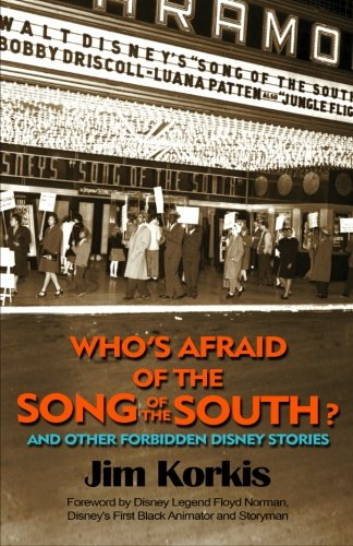 Book Cover: Who's Afraid of the Song of the South? And Other Forbidden Disney Stories
