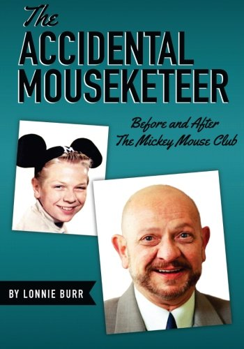 9780984341597: The Accidental Mouseketeer: Before and After the Mickey Mouse Club