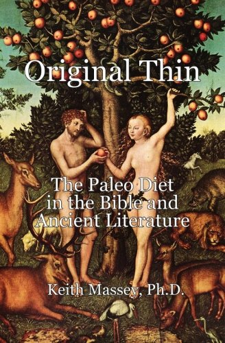9780984343249: Original Thin: the Paleo Diet in the Bible and Ancient Literature