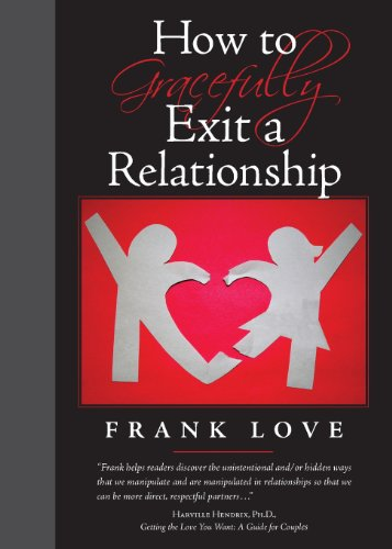 9780984346578: How to Gracefully Exit a Relationship