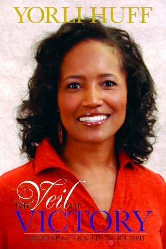 The Veil of Victory: A Memoir of: Yorli Huff