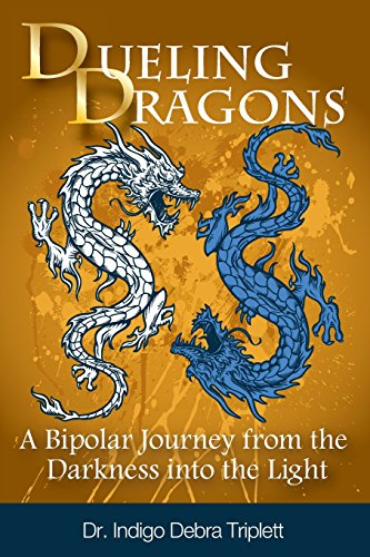 9780984349197: Dueling Dragons: A Bipolar Journey from the Darkness Into the Light