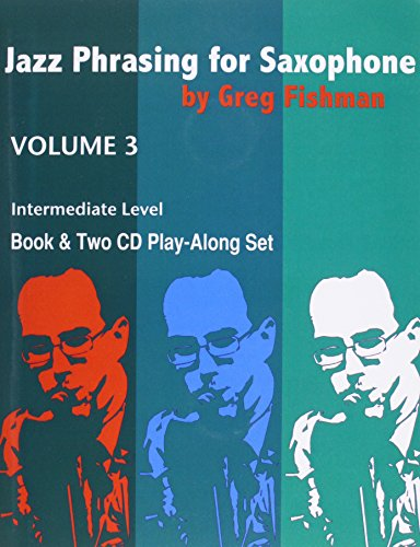 9780984349234: Jazz Phrasing for Saxophone Vol 3 Fishma