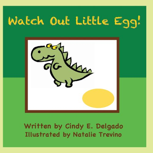9780984350582: Watch Out Little Egg!