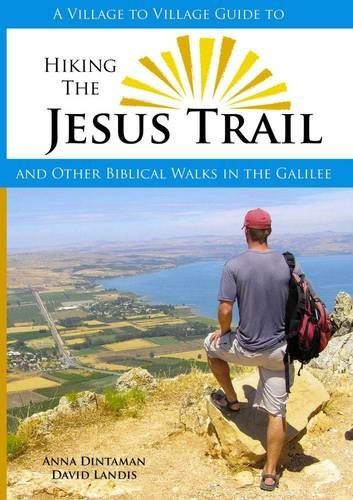 9780984353309: A Village to Village Guide to Hiking the Jesus Trail and Other Biblical Walks in the Galilee