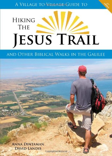 9780984353323: Hiking the Jesus Trail: And Other Biblical Walks in the Galilee