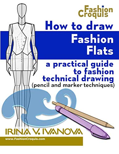 9780984356027: How to Draw Fashion Flats: A practical guide to fashion technical drawing (pencil and marker techniques) (Fashion Croquis) (Volume 2)