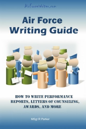9780984356300: Air Force Writing Guide: How to Write Enlisted Performance Reports, Awards, LOCs, and more