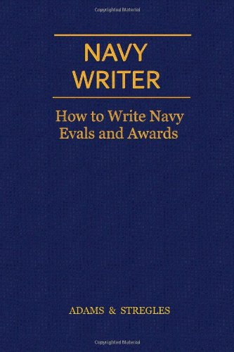 9780984356324: Navy Writer: How to Write Navy Evals and Awards