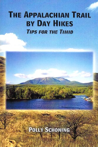 9780984358526: The Appalachian Trail by Day Hikes: Tips for the Timid