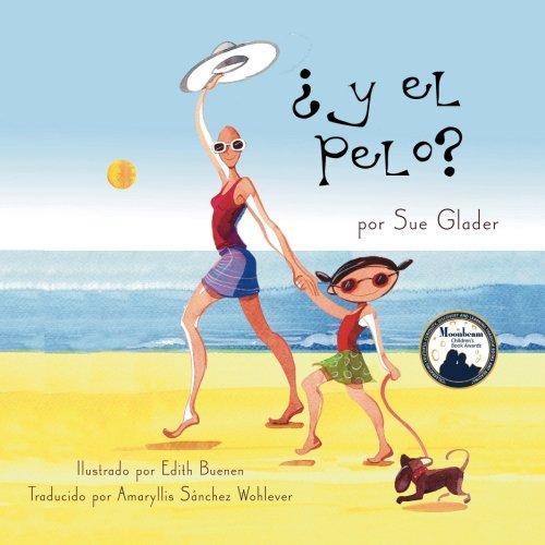 9780984359172: ¿Y el pelo?: Explica el cáncer y la quimioterapia con sus hijos (Spanish Edition)