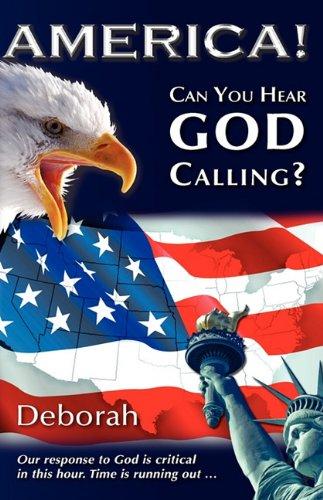 9780984360116: America! Can You Hear God Calling?