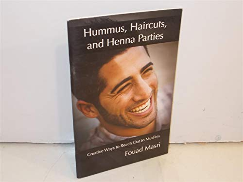 9780984363209: Hummus, Haircuts, and Henna Parties: Creative Ways to Reach Out to Muslims