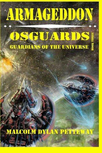 Armageddon: Osguards: Guardians of the Universe (Volume: Malcolm Dylan Petteway;