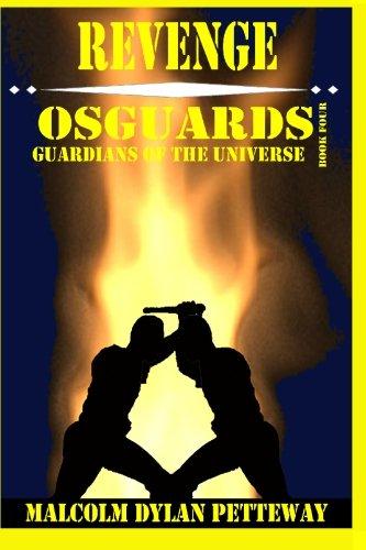 Revenge: Osguards: Guardians of the Universe: Malcolm Dylan Petteway
